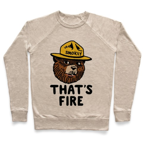 That's Fire Smokey The Bear Pullover