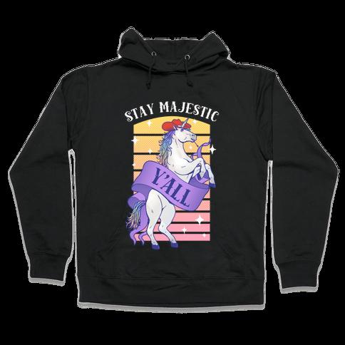 Stay Majestic Y'all Hooded Sweatshirt