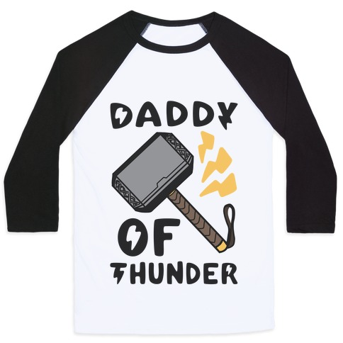 Daddy of Thunder Baseball Tee