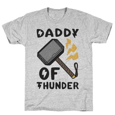 Daddy of Thunder T-Shirt