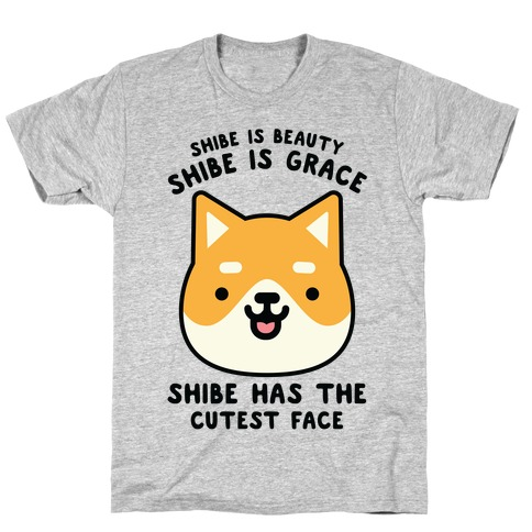 Shibe is Beauty Shibe is Grace T-Shirt