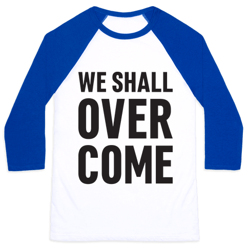 We Shall Overcome Baseball Tee