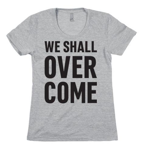 We Shall Overcome Womens T-Shirt