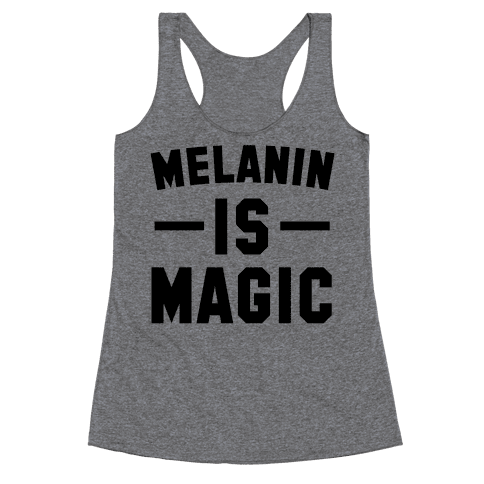 Melanin is Magic Racerback Tank Top