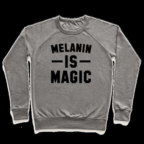 Melanin is Magic Pullover