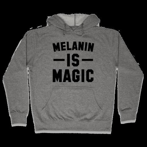 Melanin is Magic Hooded Sweatshirt