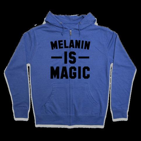 Melanin is Magic Zip Hoodie