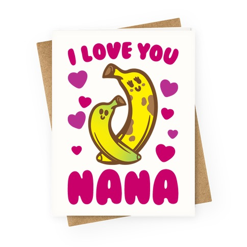 I Love You Nana Greeting Card