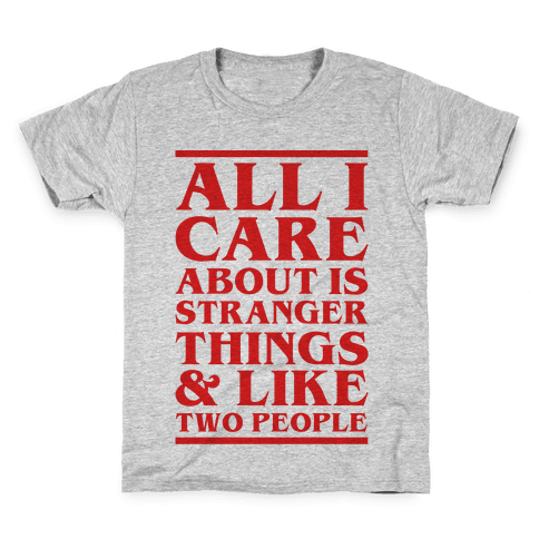 Stranger Things and Like Two People Kids T-Shirt