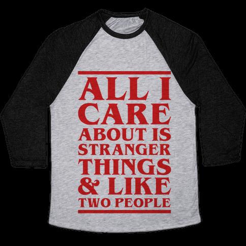 Stranger Things and Like Two People Baseball Tee