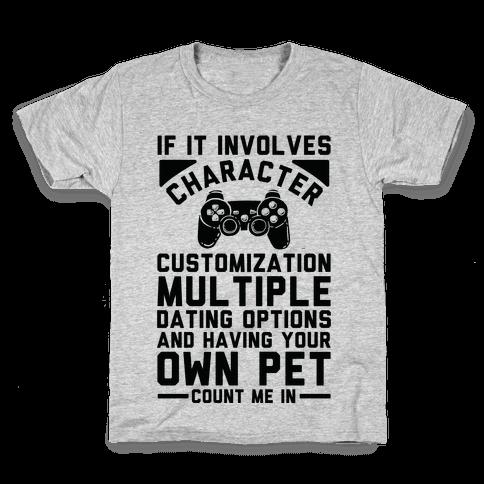 If It Involves Character Customization Kids T-Shirt