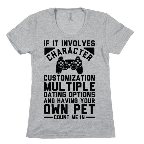 If It Involves Character Customization Womens T-Shirt
