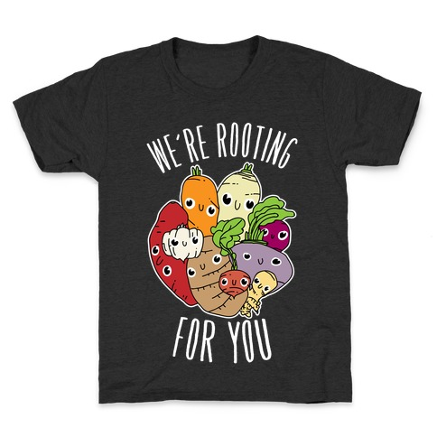 We're Rooting For You Kids T-Shirt