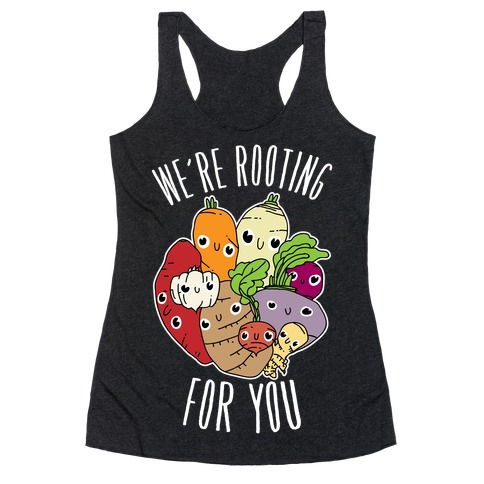 We're Rooting For You Racerback Tank Top