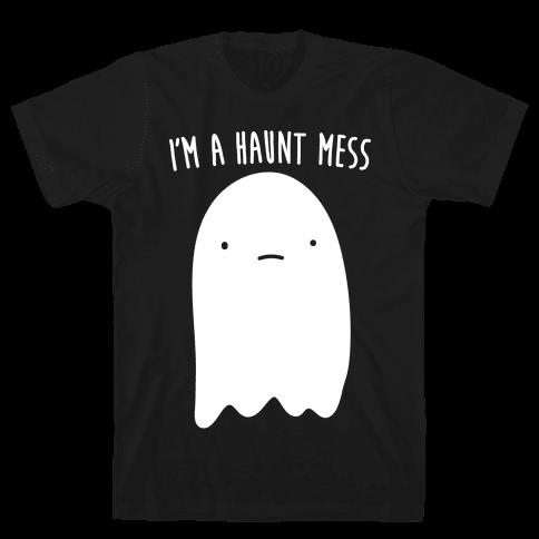 I'm A Haunt Mess Mens T-Shirt