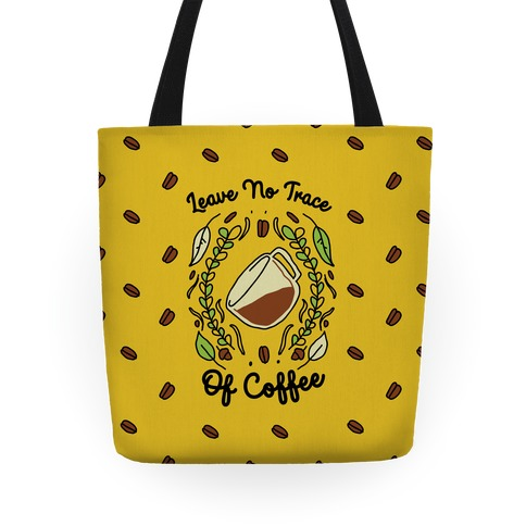 Leave No Trace (of Coffee) Tote