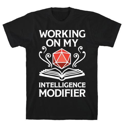 Working On My Intelligence Modifier T-Shirt