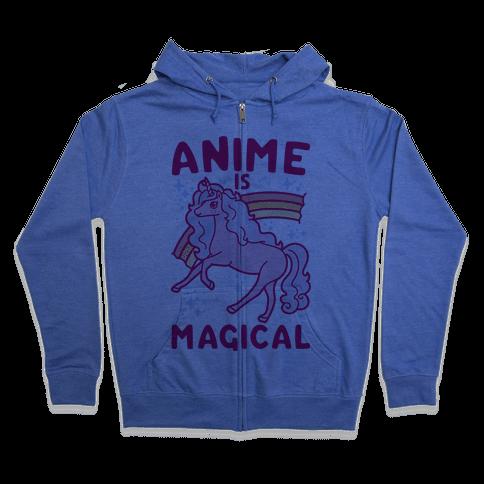 Anime Is Magical Zip Hoodie