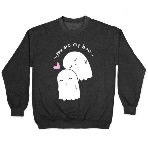 You Are My Boo Pullover