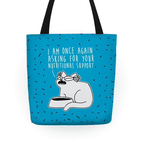 I Am Once Again Asking For Your Nutritional Support Tote