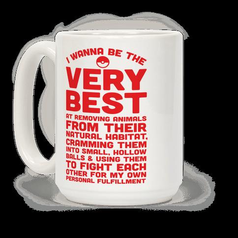 I Wanna Be The Very Best Parody Coffee Mug