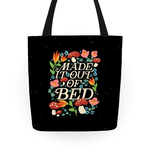 Made It Out Of Bed (Floral) Tote