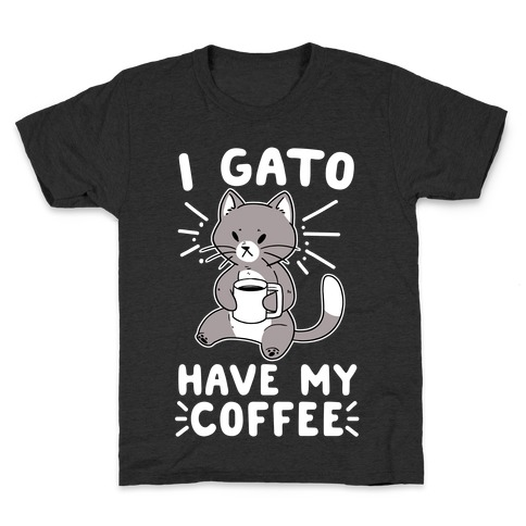 I Gato Have My Coffee Kids T-Shirt