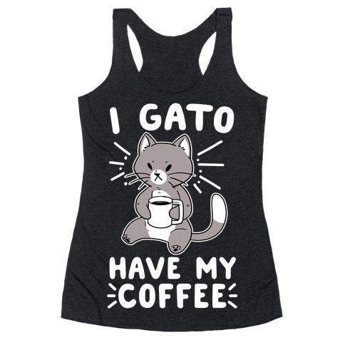 I Gato Have My Coffee Racerback Tank Top