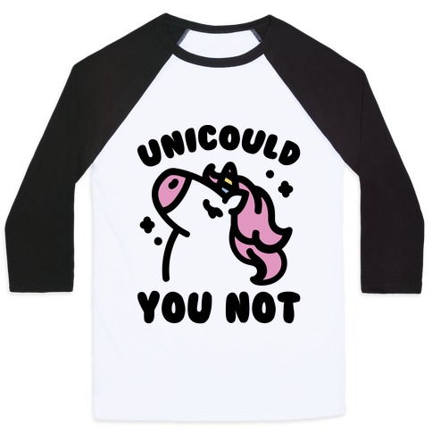 Unicould You Not Sassy Unicorn Parody Baseball Tee