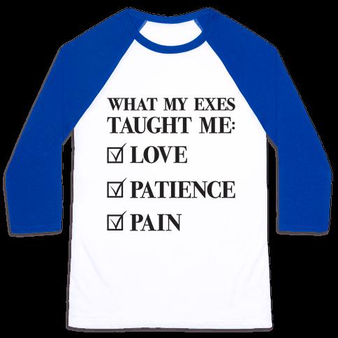 What My Exes Taught Me (Thank U, Next Parody) Baseball Tee