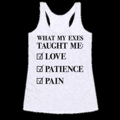 What My Exes Taught Me (Thank U, Next Parody) Racerback Tank Top
