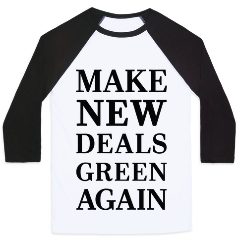 Make New Deals Green Again Baseball Tee