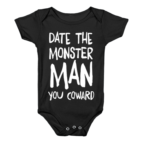 Date the Monster Man, You Coward Baby Onesy