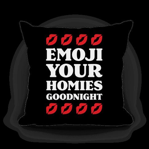 Emoji Your Homies Goodnight Pillow