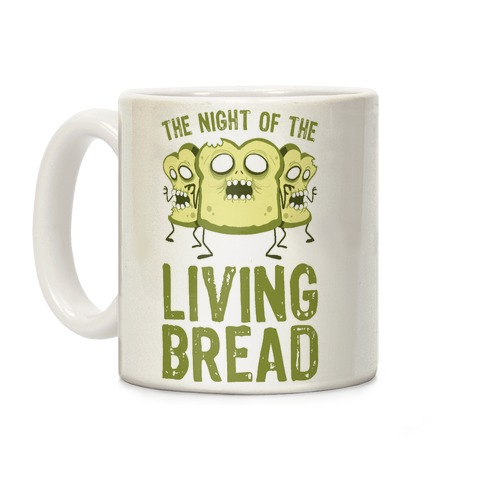 The Night Of The Living Bread Coffee Mug