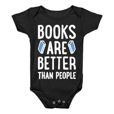 Books Are Better Than People Baby Onesy