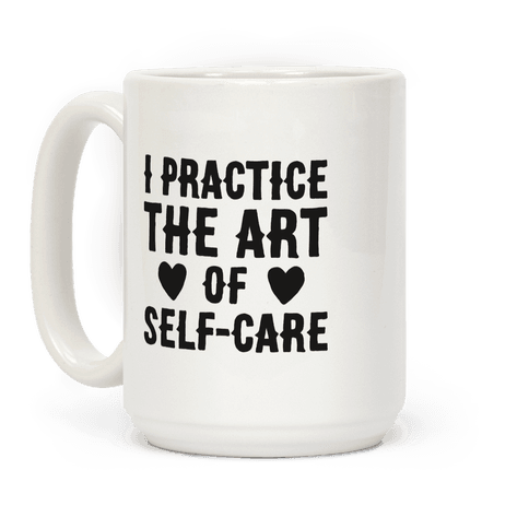 I Practice The Art of Self-Care  Coffee Mug