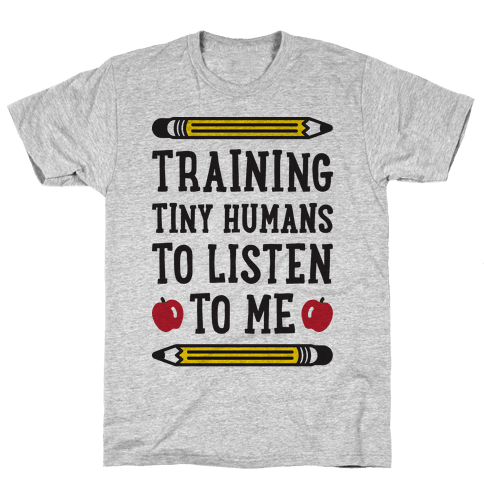 Training Tiny Humans To Listen To Me Mens T-Shirt