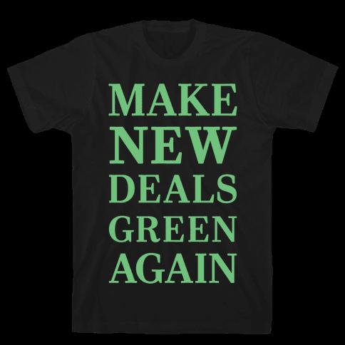 Make New Deals Green Again Mens/Unisex T-Shirt