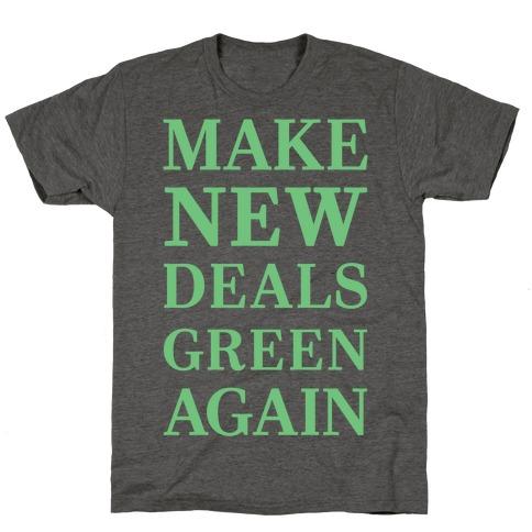 Make New Deals Green Again T-Shirt