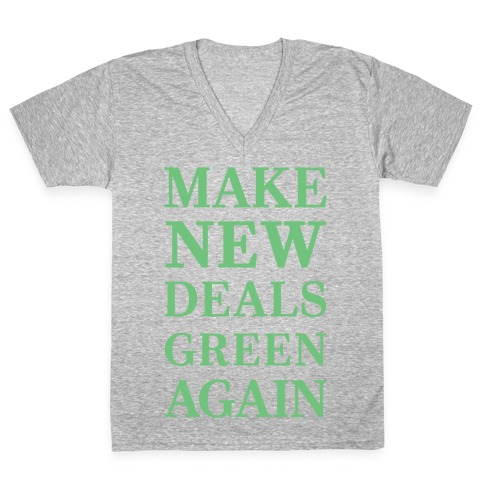 Make New Deals Green Again V-Neck Tee Shirt