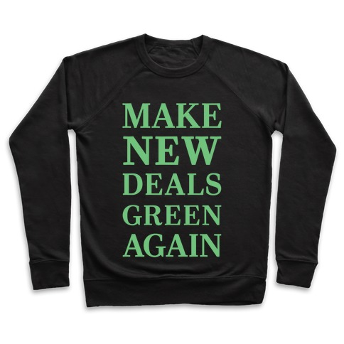 Make New Deals Green Again Pullover