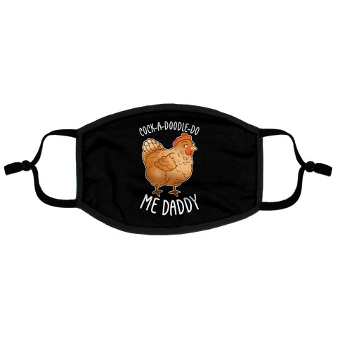 Cock-A-Doodle-Do Me Daddy Flat Face Mask