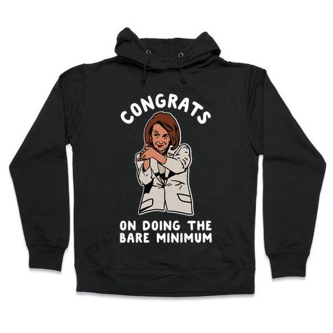 Congrats On Doing the Bare Minimum Nancy Pelosi Clap Hooded Sweatshirt