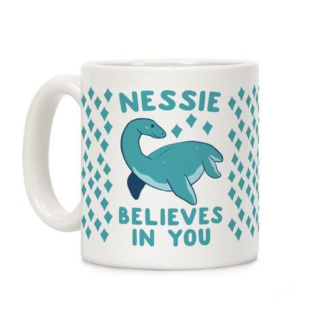 Nessie Believes In You Coffee Mug