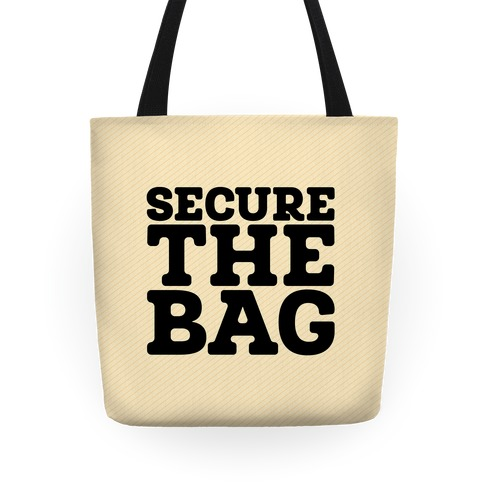 Secure The Bag Tote