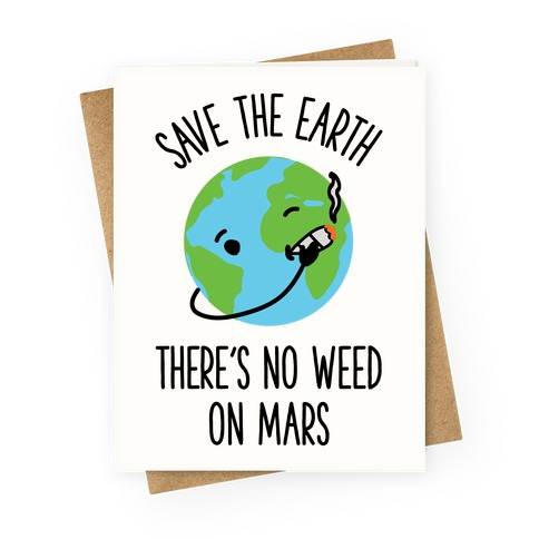 No Weed On Mars Greeting Card