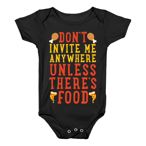 Don't Invite Me Anywhere Unless There's Food Baby Onesy