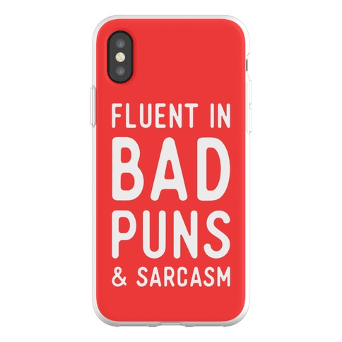 Fluent in Bad Puns and Sarcasm Phone Flexi-Case