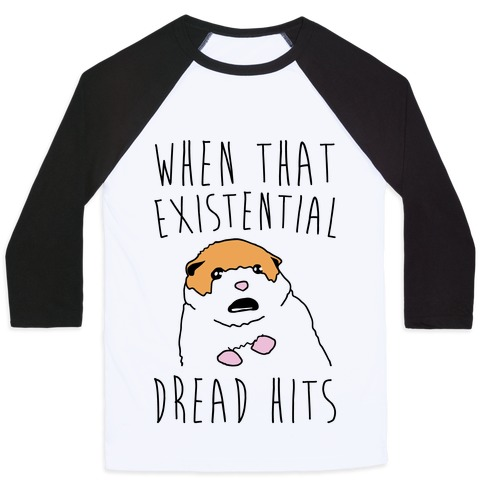 When That Existential Dread Hits Hamster Parody Baseball Tee